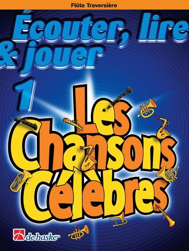 DE HASKE - Ecouter Lire et Jouer - Les chansons célèbres Volume 1 - Flûte traversière - Partition - di-arezzo.fr