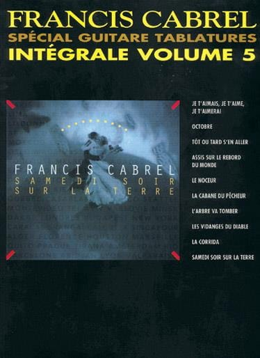 Françis Cabrel - Complete Tablatures Volumen 5 - Partition - di-arezzo.es