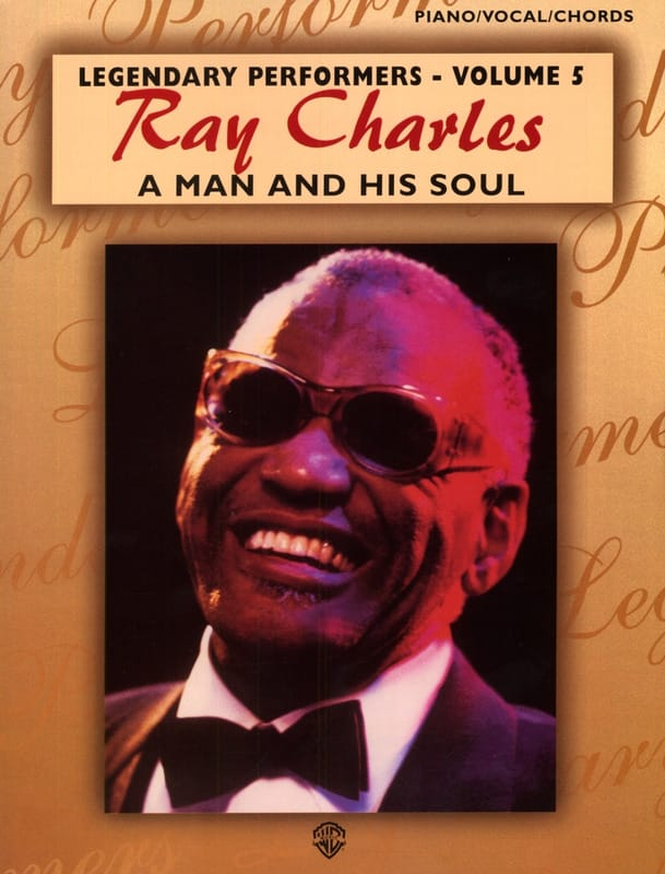 Ray Charles - A Man And His Soul Legendary Performers Volume 5 - Partition - di-arezzo.co.uk