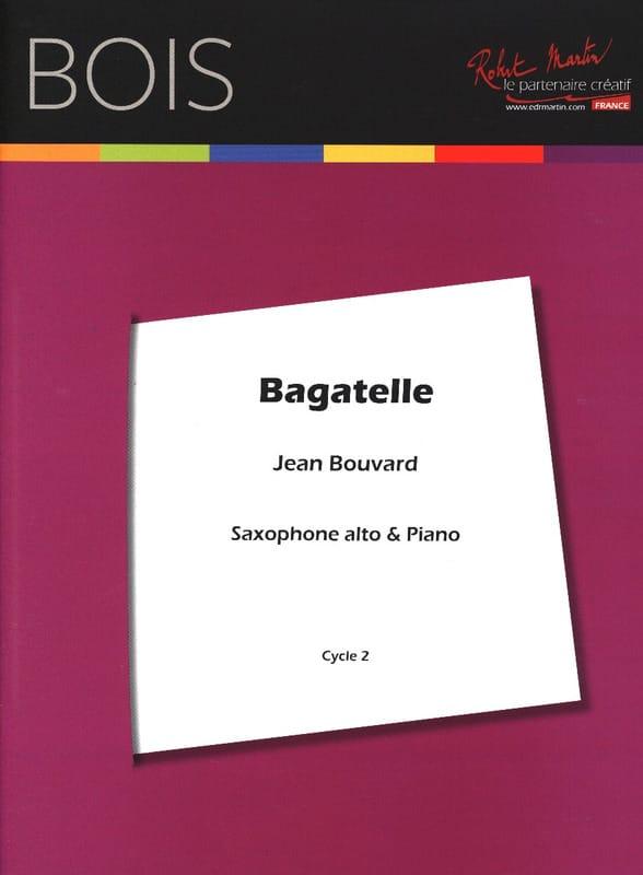 Bagatelle - Jean Bouvard - Partition - Saxophone - laflutedepan.com