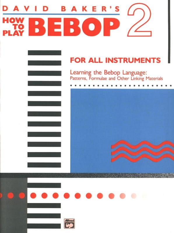 David Baker - Cómo jugar Bebop Volume 2 - Partition - di-arezzo.es