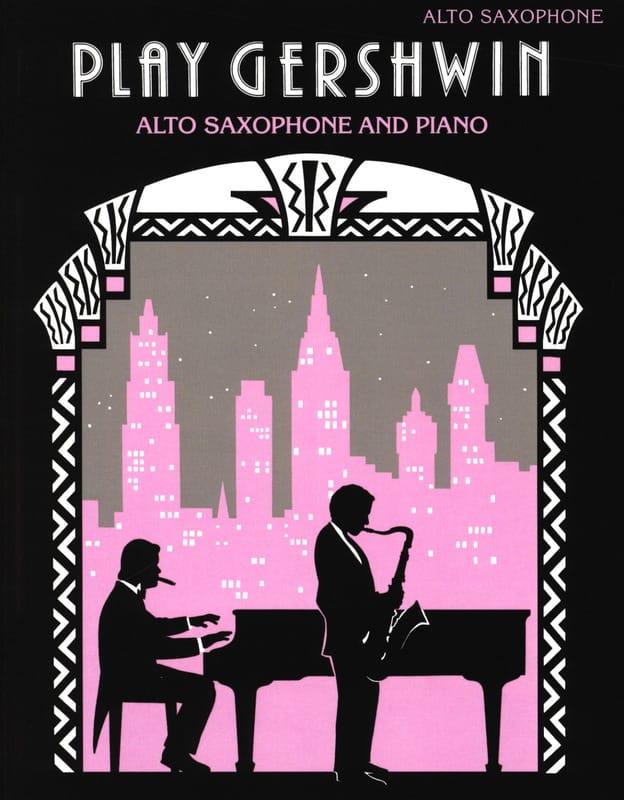 Play Gershwin - GERSHWIN - Partition - Saxophone - laflutedepan.com