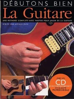 Débutons Bien la Guitare - Arthur Dick - Partition - laflutedepan.com