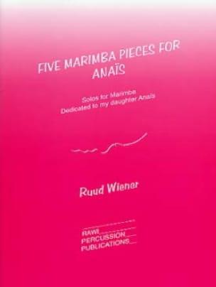 5 Marimba Pieces For Anaïs - Ruud Wiener - laflutedepan.com