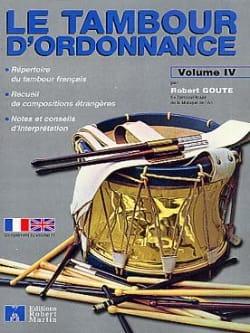 Le Tambour D' Ordonnance Volume 4 - Robert Goute - laflutedepan.com