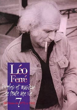 Léo Ferré - Words And Music Of A Whole Life Volume 7 1972-82 - Partition - di-arezzo.co.uk