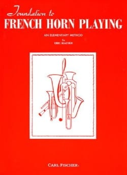 Foundation To French Horn Playing - Eric Hauser - laflutedepan.com