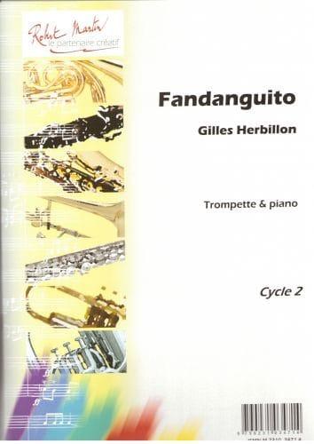 Gilles Herbillon - Fandanguito - Partition - di-arezzo.com