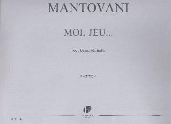 Moi, Jeu... - Bruno Mantovani - Partition - laflutedepan.com