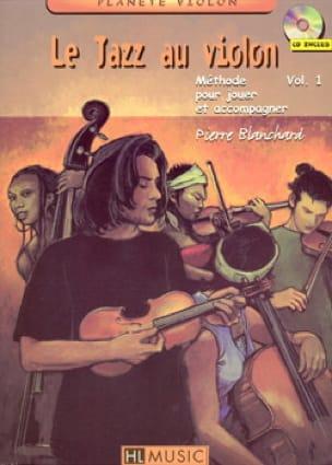Pierre Blanchard - Jazz on violin volume 1 - Partition - di-arezzo.com