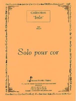 Solo Pour Cor - Eric Hulin - Partition - Cor - laflutedepan.com