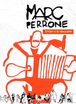 Treize A la Douzaine - Marc Perrone - Partition - laflutedepan.com