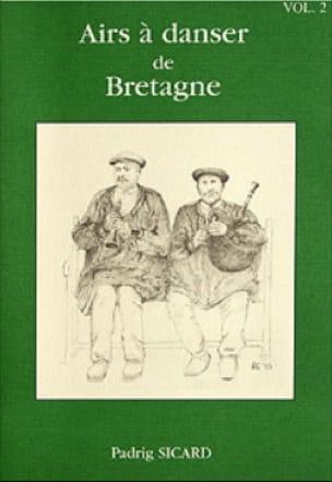 Padrig Sicard - Airs A Danser de Bretagne - Volume 2 - Partition - di-arezzo.co.uk