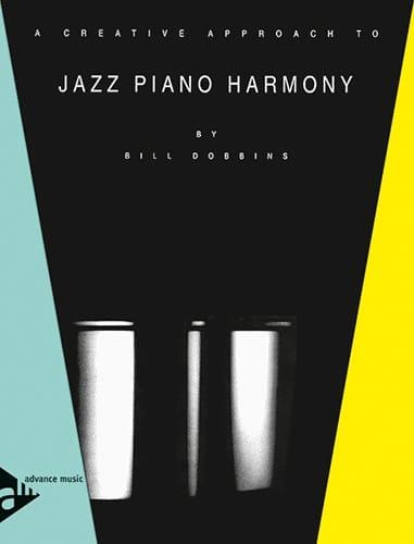 Bill Dobbins - A Creative Approach To Jazz Piano Harmony - Partition - di-arezzo.co.uk