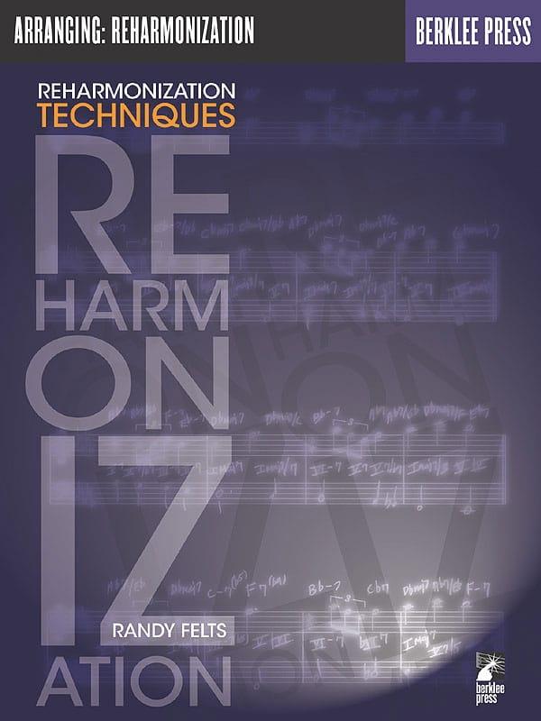 Reharmonization Techniques - Randy Felts - laflutedepan.com