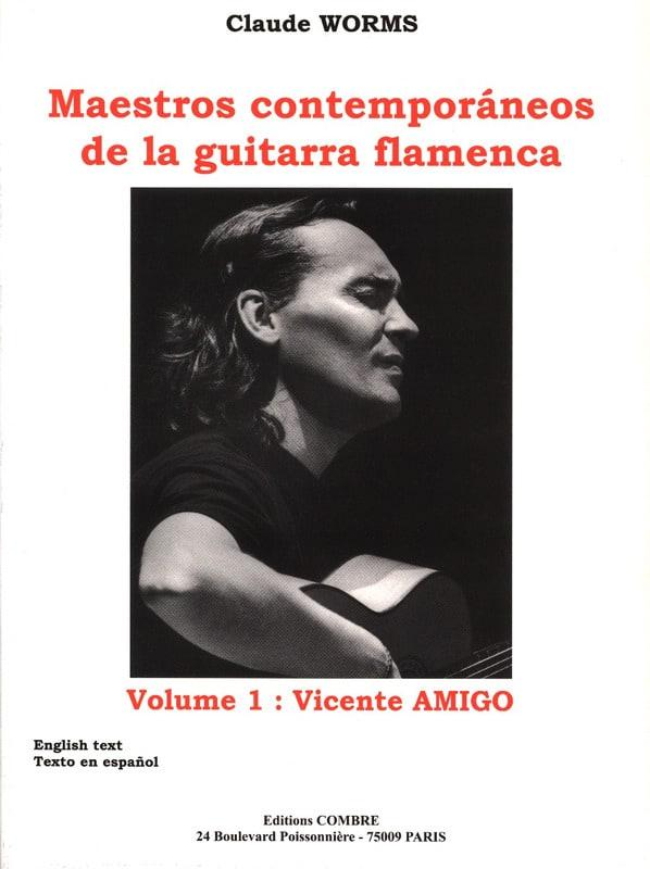Claude Worms - Maestros Contemporaneos of the Guitarra Flamenca Volume 1: Vicente Amigo - Partition - di-arezzo.com