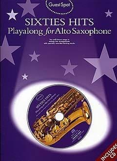 Guest Spot - Sixties Hits Playalong For Alto Saxophone - laflutedepan.com
