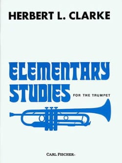 Herbert L. Clarke - Elementary Studies For The Trumpet - Partition - di-arezzo.co.uk