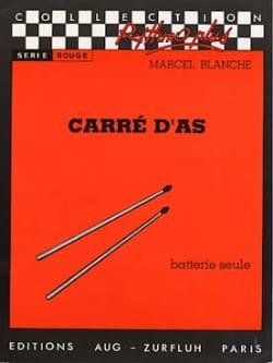 Carré D' As - Marcel Blanche - Partition - Batterie - laflutedepan.com