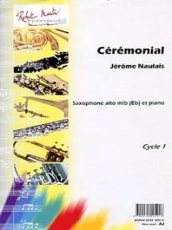 Cérémonial - Jérôme Naulais - Partition - Saxophone - laflutedepan.com