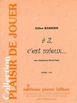 A 2, C' Est Mieux... - Gilles Barbier - Partition - laflutedepan.com
