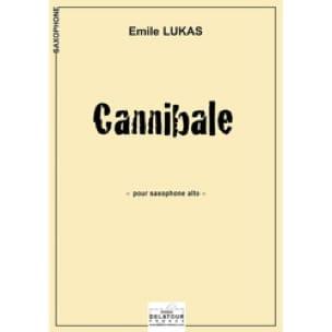 Cannibale - Emile Lukas - Partition - Saxophone - laflutedepan.com