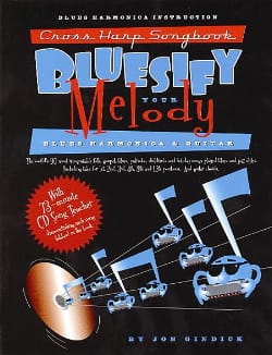 Jon Gindick - Bluesify Your Melody: Cross Harp Songbook - Partition - di-arezzo.co.uk