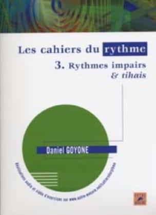 Daniel Goyone - Les Cahiers du Rythme 3 - Rythmes Impairs & Tihais - Partition - di-arezzo.fr