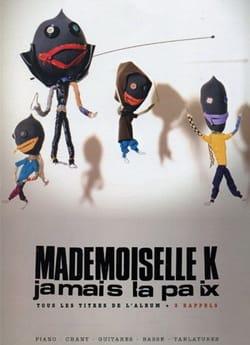 Jamais la Paix - Mademoiselle K - Partition - laflutedepan.com