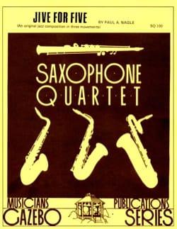 Jive For Five - Paul Nagle - Partition - Saxophone - laflutedepan.com