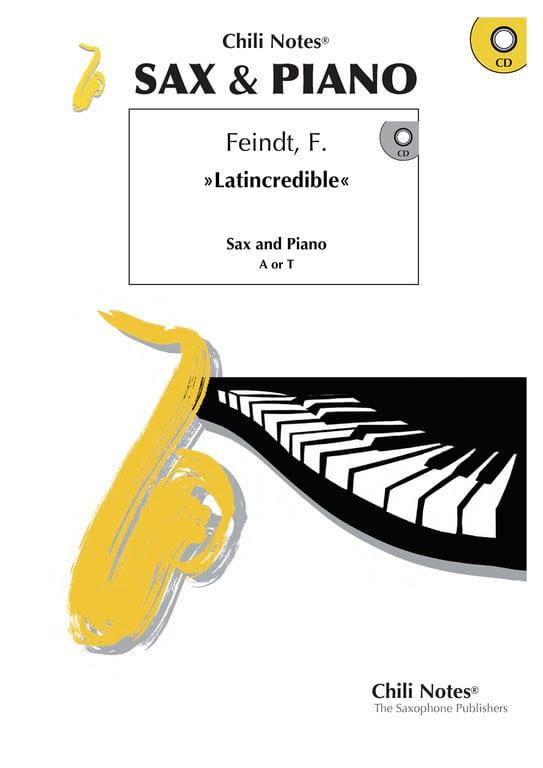 Latincredible - F. Feindt - Partition - Saxophone - laflutedepan.com