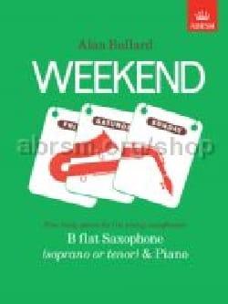 Weekend - Alan Bullard - Partition - Saxophone - laflutedepan.com