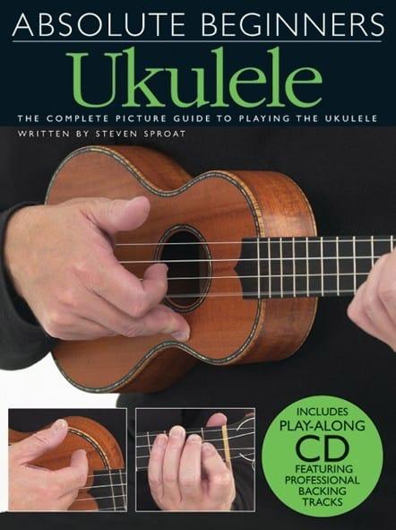 Absolute Beginners Ukulele - Steven Sproat - laflutedepan.com