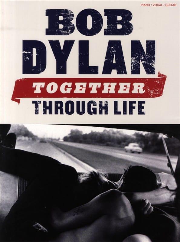 Together Through Life - Bob Dylan - Partition - laflutedepan.com