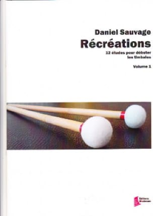Daniel Sauvage - Recreations volume 1 - 12 Studies to start the timbales - Partition - di-arezzo.co.uk
