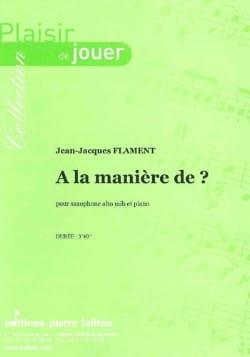 A la Manière de ? - Jean-Jacques Flament - laflutedepan.com