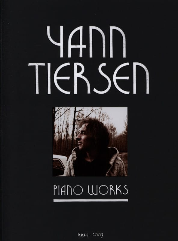 Yann Tiersen - Piano Works - Partition - di-arezzo.com