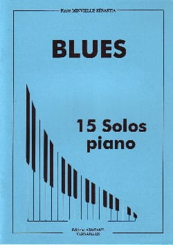 Pierre Minvielle-Sebastia - Blues - 15 Solos piano - Partition - di-arezzo.co.uk