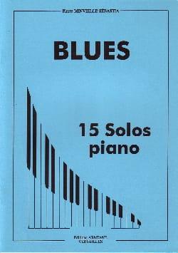 Pierre Minvielle-Sebastia - Blues - 15 Solos piano - Partition - di-arezzo.co.uk