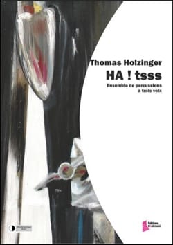 HA ! tsss - Thomas Holzinger - Partition - laflutedepan.com