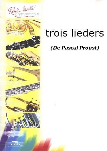Trois lieder - Pascal Proust - Partition - Cor - laflutedepan.com