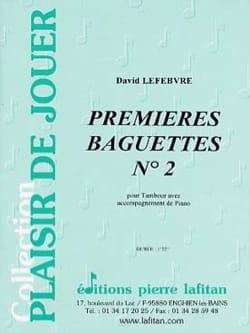 Premières baguettes N° 2 - David Lefebvre - laflutedepan.com