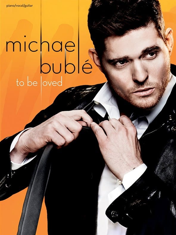 Michael Bublé - To be loved - Partition - di-arezzo.co.uk