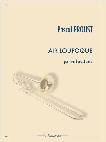 Air loufoque - Pascal Proust - Partition - Trombone - laflutedepan.com