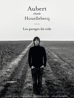 Aubert chante Houellebecq - Les parages du vide - laflutedepan.com