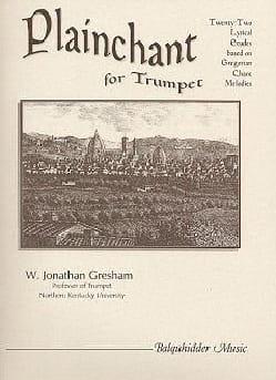 Plainchant for Trumpet - W. Jonathan Gresham - laflutedepan.com
