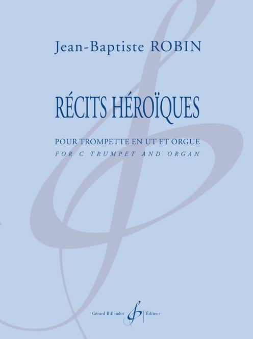 Récits Héroïques - Jean-Baptiste Robin - Partition - laflutedepan.com