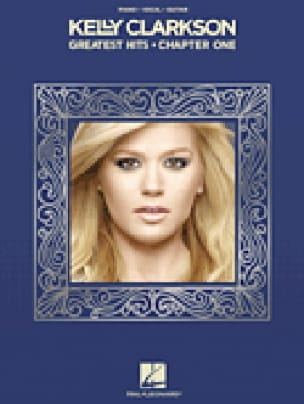 Greatest Hits - Chapter One - Kelly Clarkson - laflutedepan.com