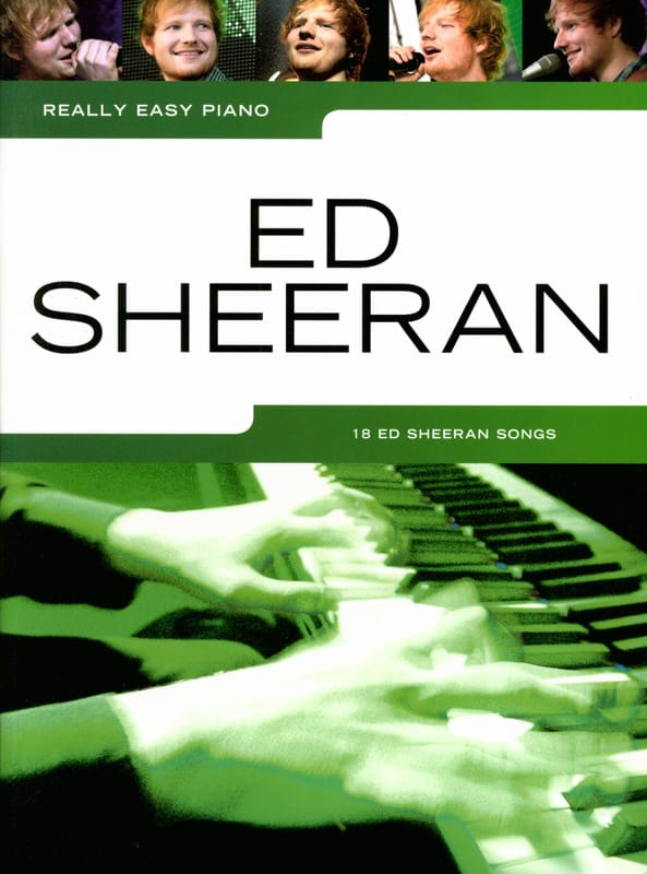 Ed Sheeran - Really Easy Piano - Ed Sheeran - Partition - di-arezzo.com
