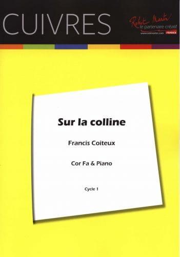 Sur La Colline - Francis Coiteux - Partition - Cor - laflutedepan.com